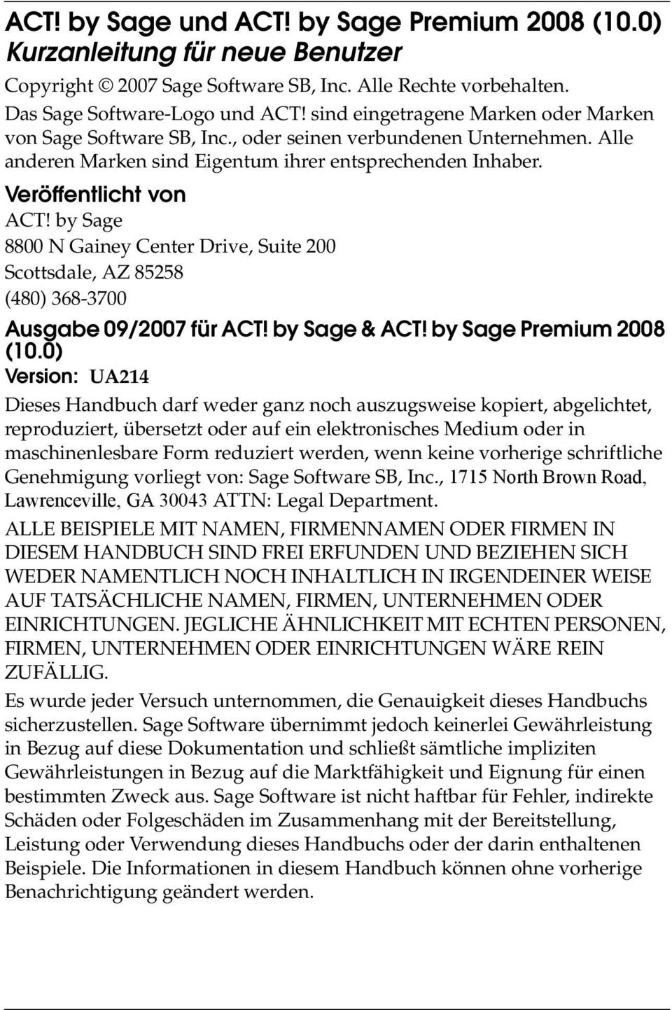 by Sage 8800 N Gainey Center Drive, Suite 200 Scottsdale, AZ 85258 (480) 368-3700 Ausgabe 09/2007 für ACT! by Sage & ACT! by Sage Premium 2008 (10.