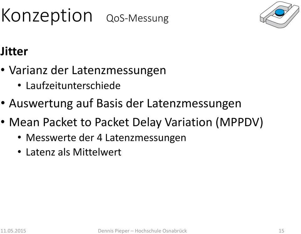 Packet to Packet Delay Variation (MPPDV) Messwerte der 4