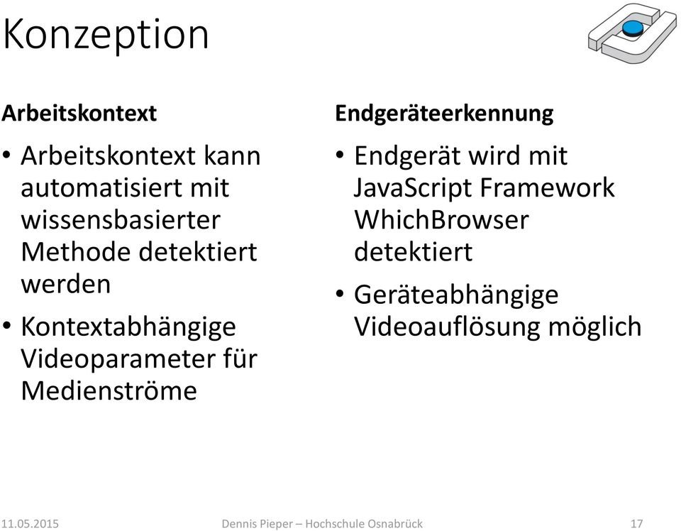 Endgeräteerkennung Endgerät wird mit JavaScript Framework WhichBrowser detektiert