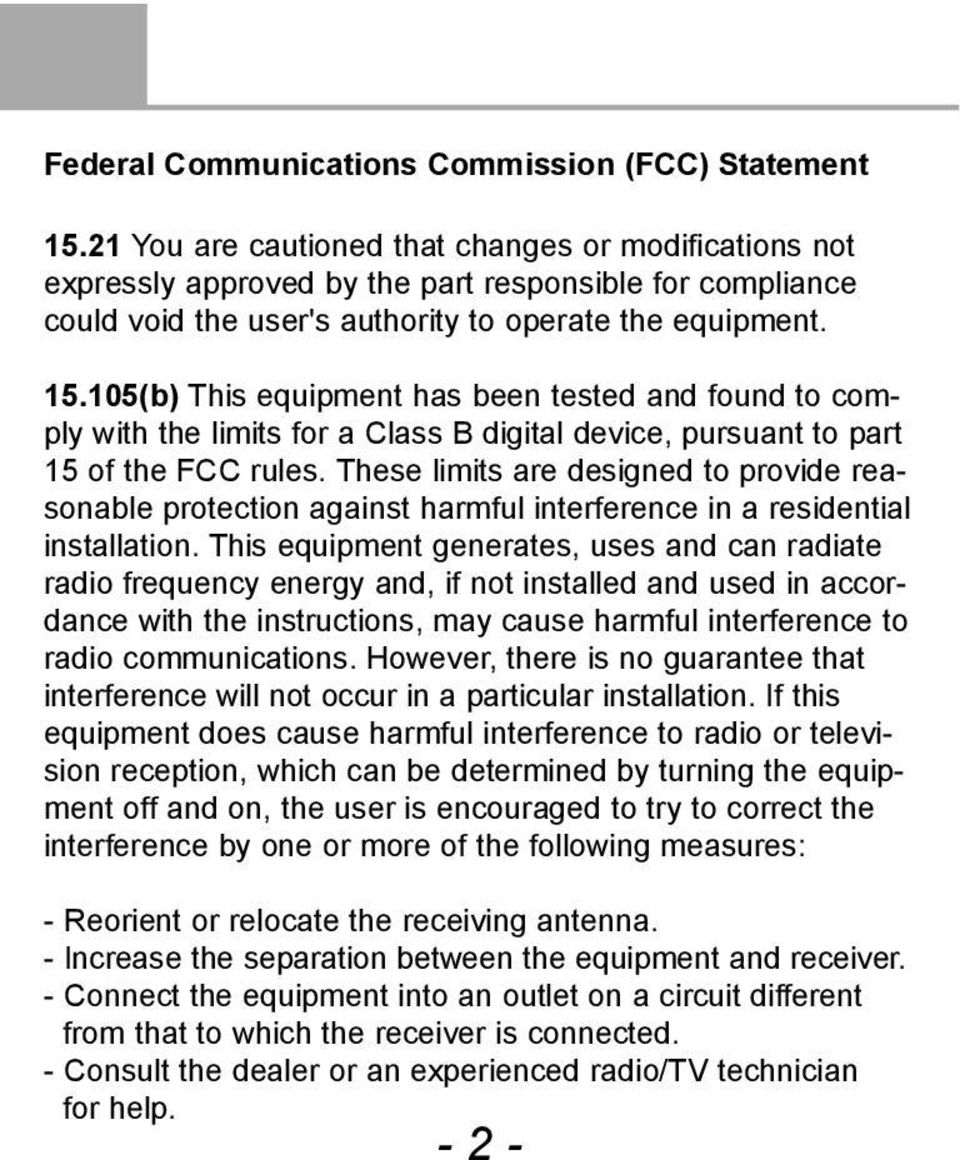 105(b) This equipment has been tested and found to comply with the limits for a Class B digital device, pursuant to part 15 of the FCC rules.