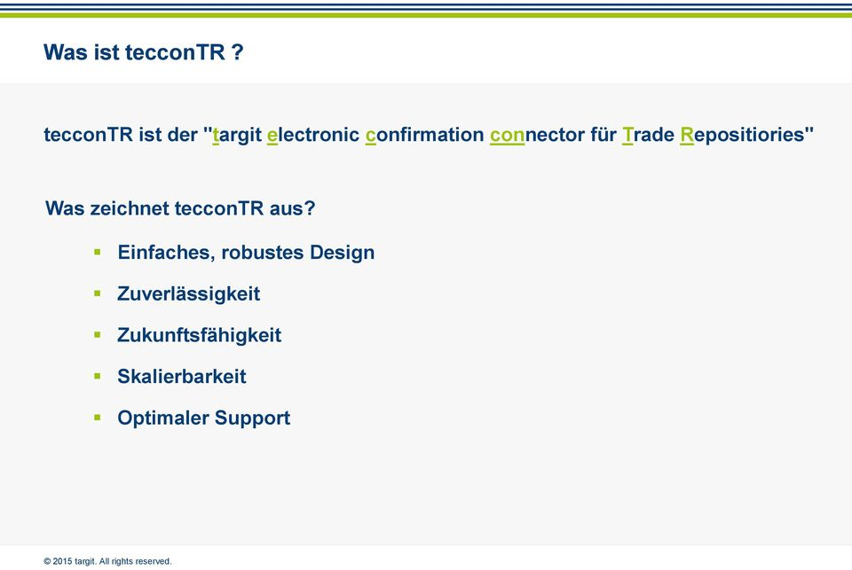 "connector für Trade Repositiories"" Was zeichnet"