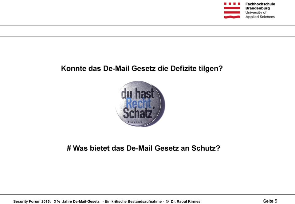 Security Forum 2015: 3 ½ Jahre De-Mail-Gesetz -