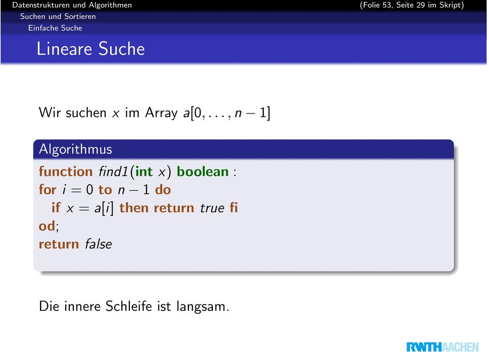 .., n 1] Algorithmus function find1(int x) boolean : for i = 0 to