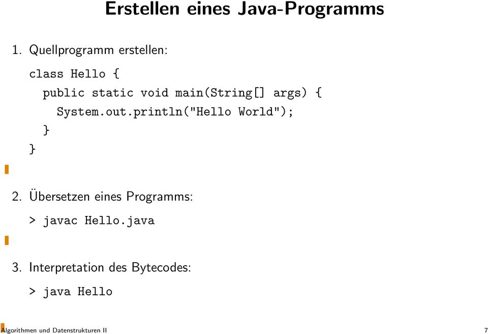 "args) { System.out.println(""Hello World""); } } 2."
