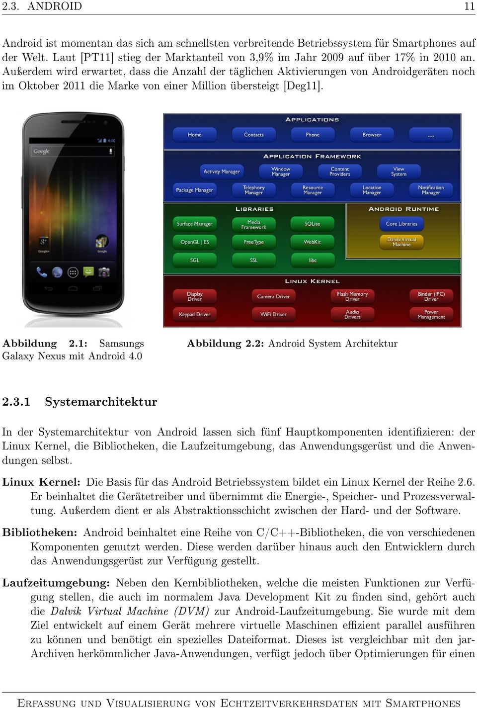 1: Samsungs Galaxy Nexus mit Android 4.0 Abbildung 2.2: Android System Architektur 2.3.