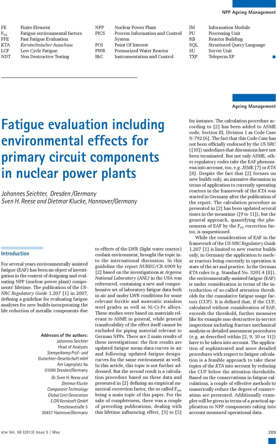 Structured Query Language SU Server Unit TXP Teleperm XP Fatigue evaluation including environmental effects for primary circuit components in nuclear power plants Johannes Seichter, Dresden /Germany
