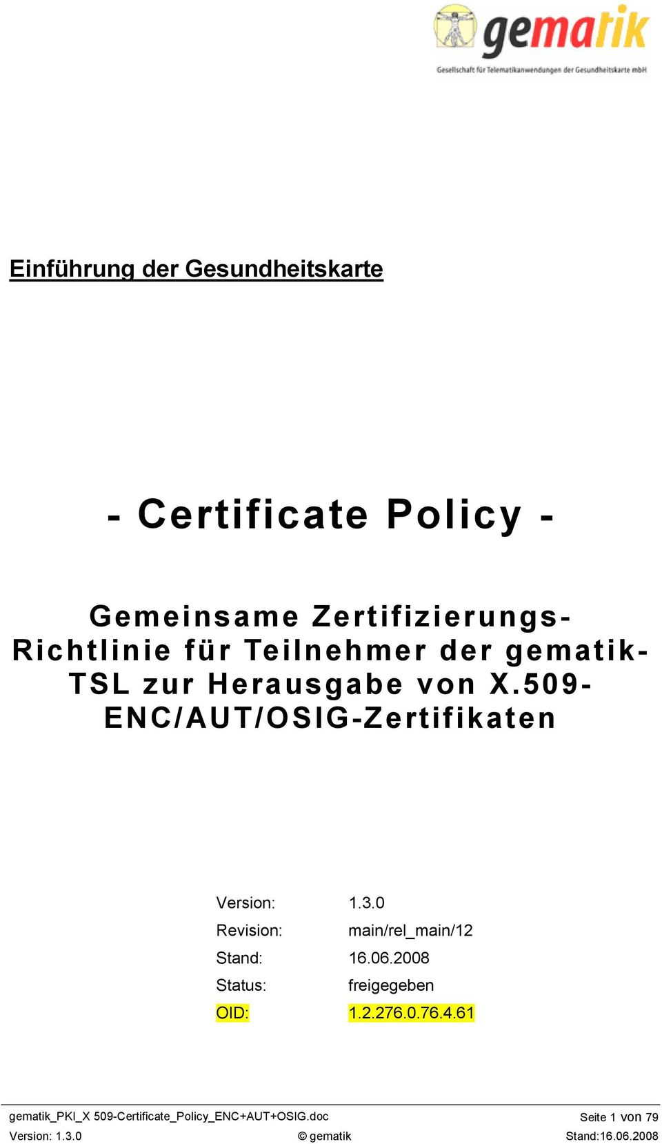 509- ENC/AUT/OSIG-Zertifikaten Version: 1.3.0 Revision: main/rel_main/12 Stand: 16.06.