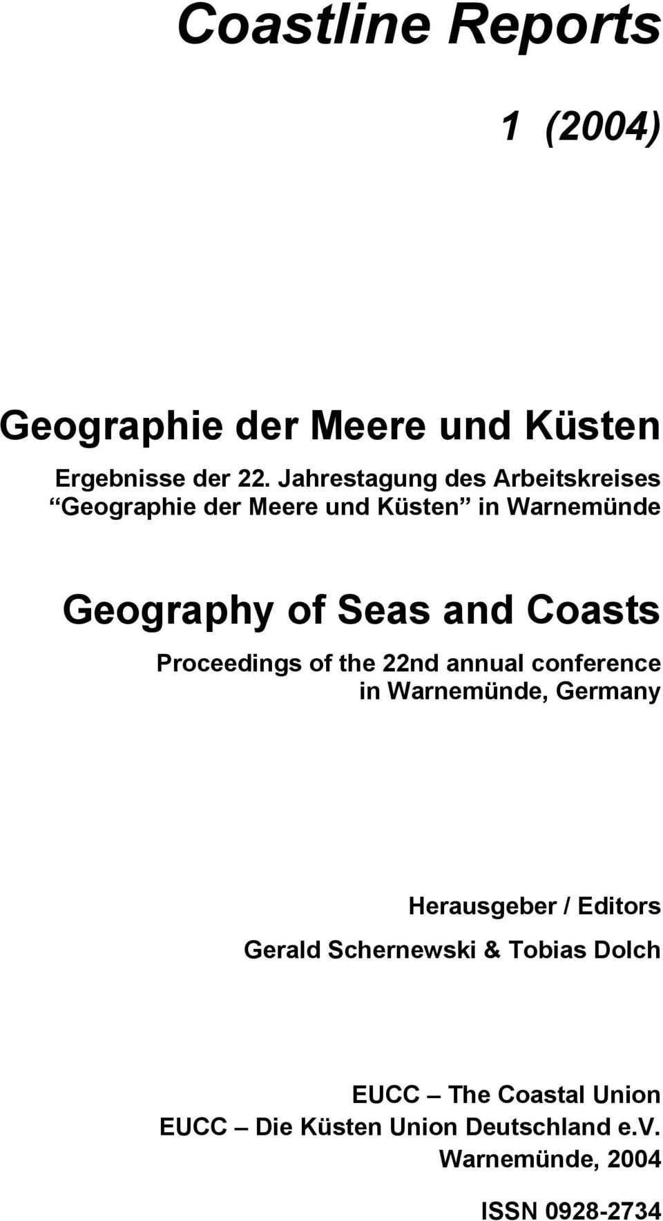 Coasts Proceedings of the 22nd annual conference in Warnemünde, Germany Herausgeber / Editors
