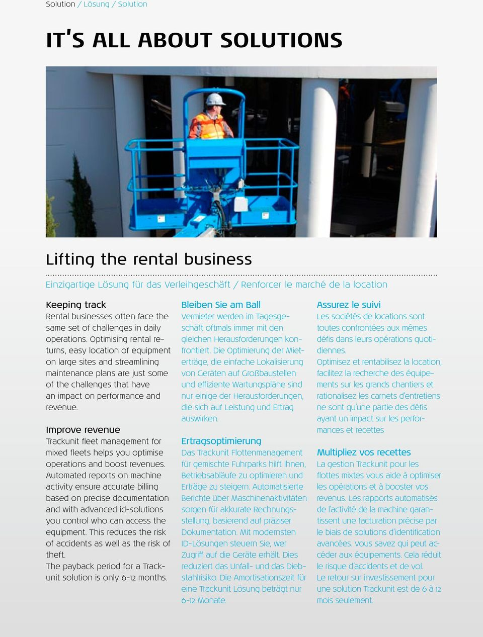 Optimising rental returns, easy location of equipment on large sites and streamlining maintenance plans are just some of the challenges that have an impact on performance and revenue.