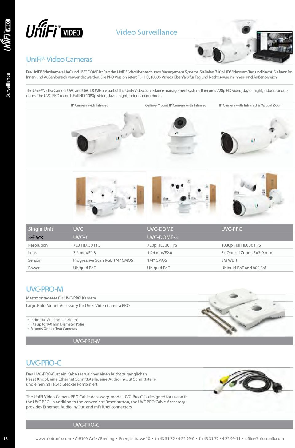 The UniFi Video Camera UVC and UVC DOME are part of the UniFi Video surveillance management system. It records 720p HD video, day or night, indoors or outdoors.