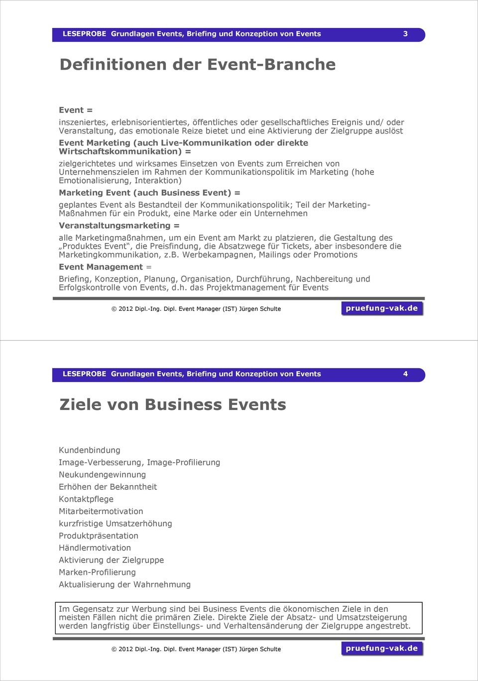 Einsetzen von Events zum Erreichen von Unternehmenszielen im Rahmen der Kommunikationspolitik im Marketing (hohe Emotionalisierung, Interaktion) Marketing Event (auch Business Event) = geplantes