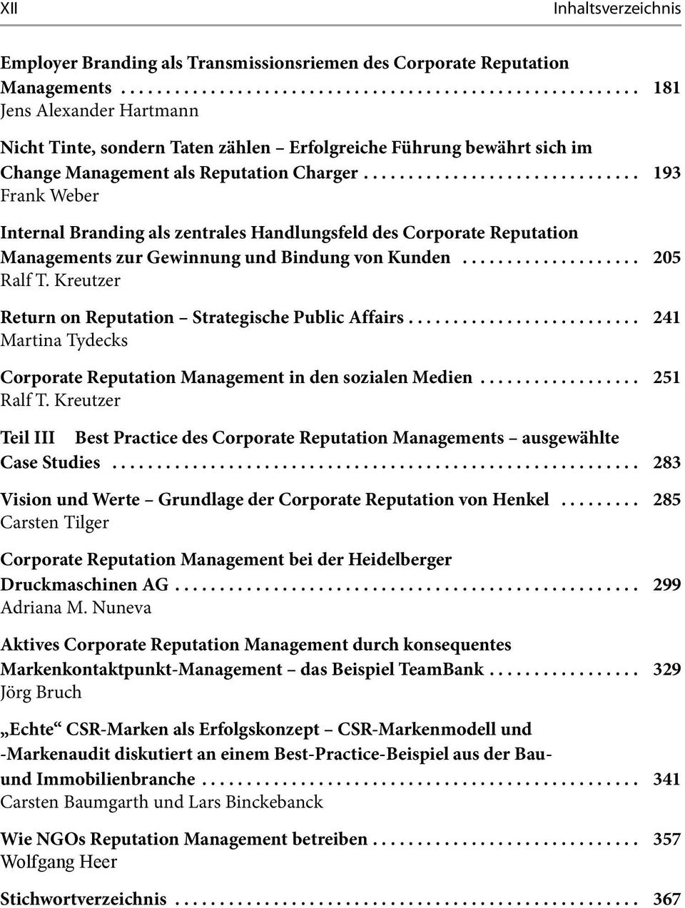 Kreutzer Return on Reputation Strategische Public Affairs 241 Martina Tydecks Corporate Reputation Management in den sozialen Medien 251 Ralf T.