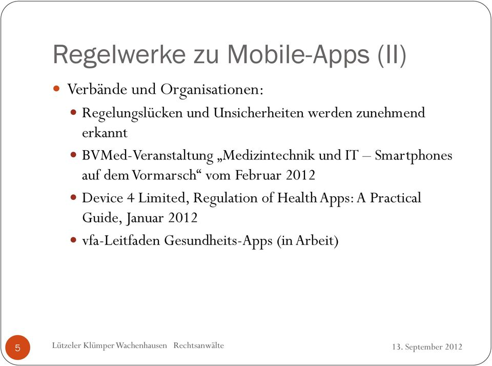 Smartphones auf dem Vormarsch vom Februar 2012 Device 4 Limited, Regulation of