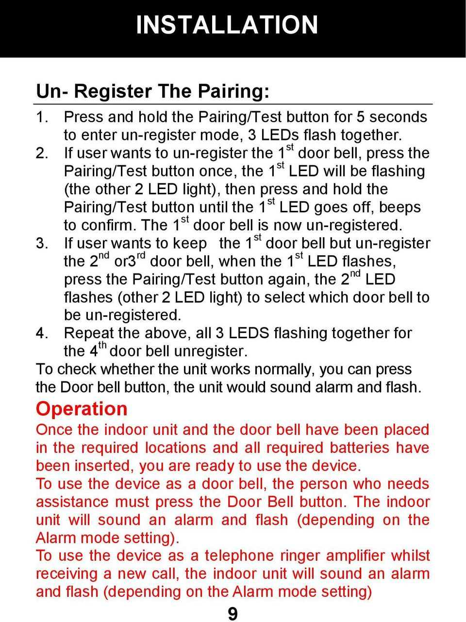 LED goes off, beeps to confirm. The 1 st door bell is now un-registered. 3.
