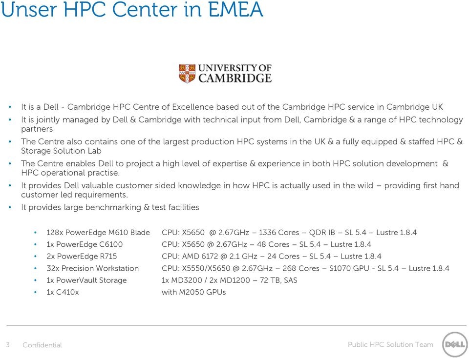 enables Dell to project a high level of expertise & experience in both HPC solution development & HPC operational practise.