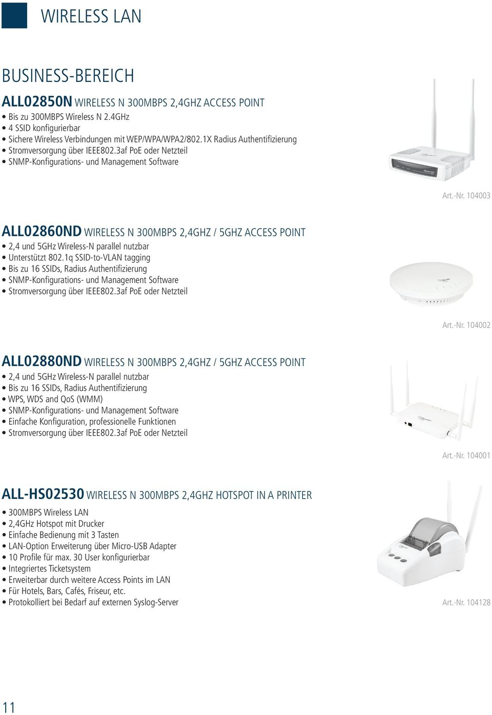 104003 ALL02860nD WirELESS N 300MBPS 2,4gHz / 5gHz ACCESS POiNT 2,4 und 5gHz Wireless-N parallel nutzbar Unterstützt 802.