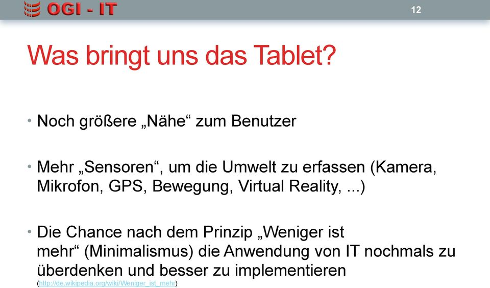 Mikrofon, GPS, Bewegung, Virtual Reality,.