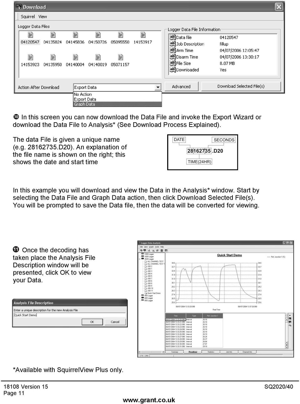 An explanation of the file name is shown on the right; this shows the date and start time In this example you will download and view the Data in the Analysis* window.
