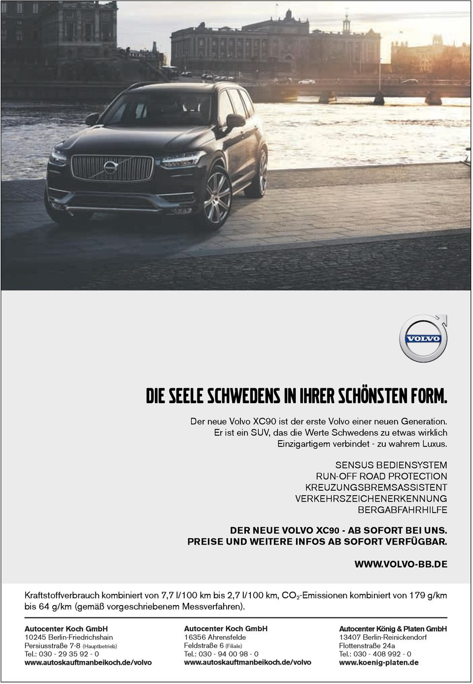 SENSUS BEDIENSYSTEM RUN-OFF ROAD PROTECTION KREUZUNGSBREMSASSISTENT VERKEHRSZEICHENERKENNUNG BERGABFAHRHILFE DER NEUE VOLVO XC90 - AB SOFORT BEI UNS. PREISE UND WEITERE INFOS AB SOFORT VERFÜGBAR. WWW.