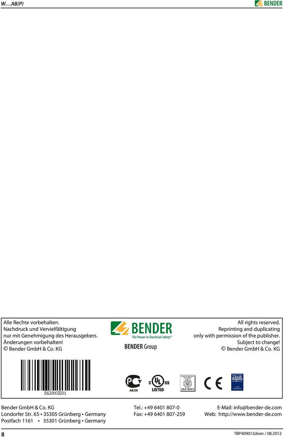 Subject to change! Bender GmbH & Co. KG Bender GmbH & Co. KG Tel.: +49 6401 807-0 E-Mail: info@bender-de.com Londorfer Str.
