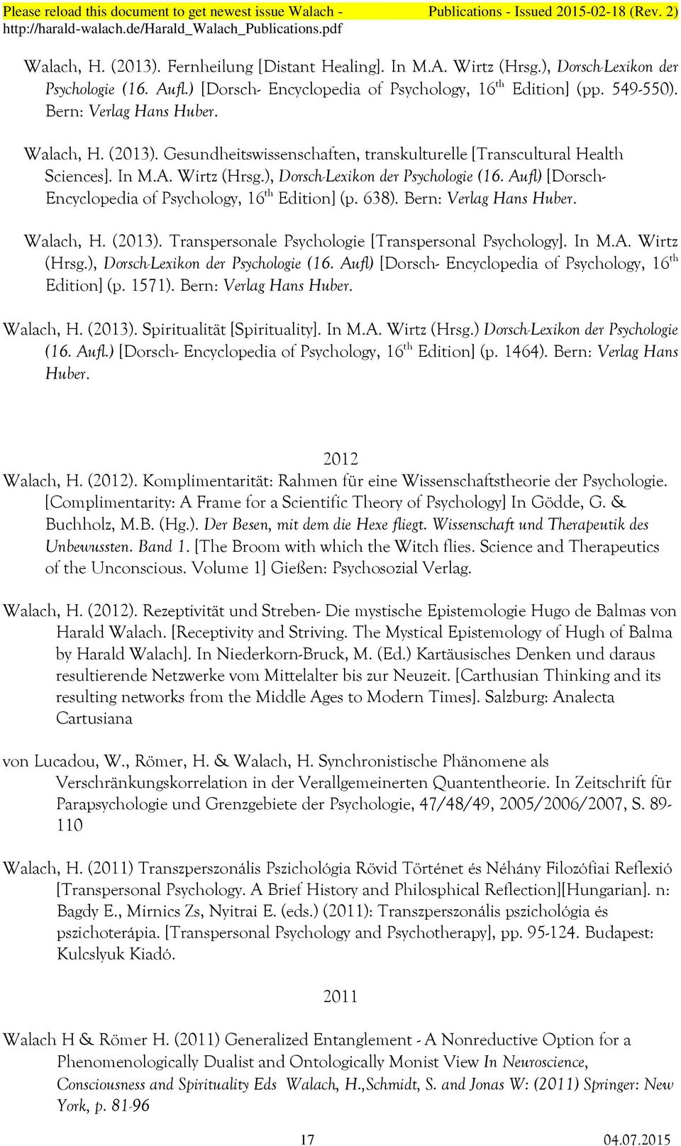 Aufl) [Dorsch- Encyclopedia of Psychology, 16 th Edition] (p. 638). Bern: Verlag Hans Huber. Walach, H. (2013). Transpersonale Psychologie [Transpersonal Psychology]. In M.A. Wirtz (Hrsg.
