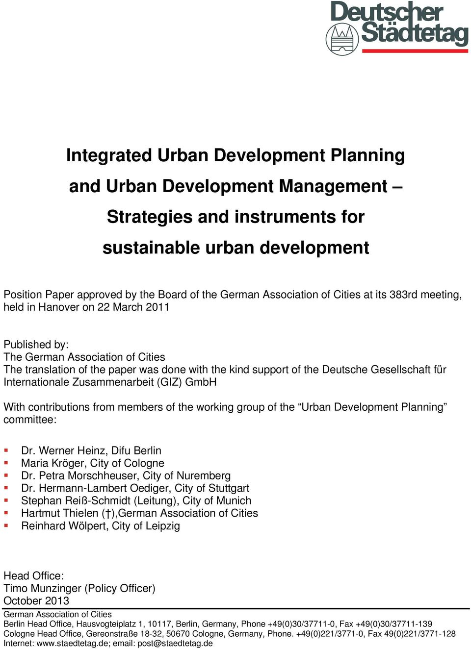 für Internationale Zusammenarbeit (GIZ) GmbH With contributions from members of the working group of the Urban Development Planning committee: Dr.