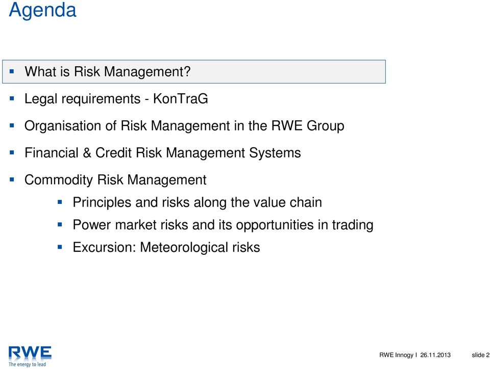Financial & Credit Risk Management Systems Commodity Risk Management Principles and