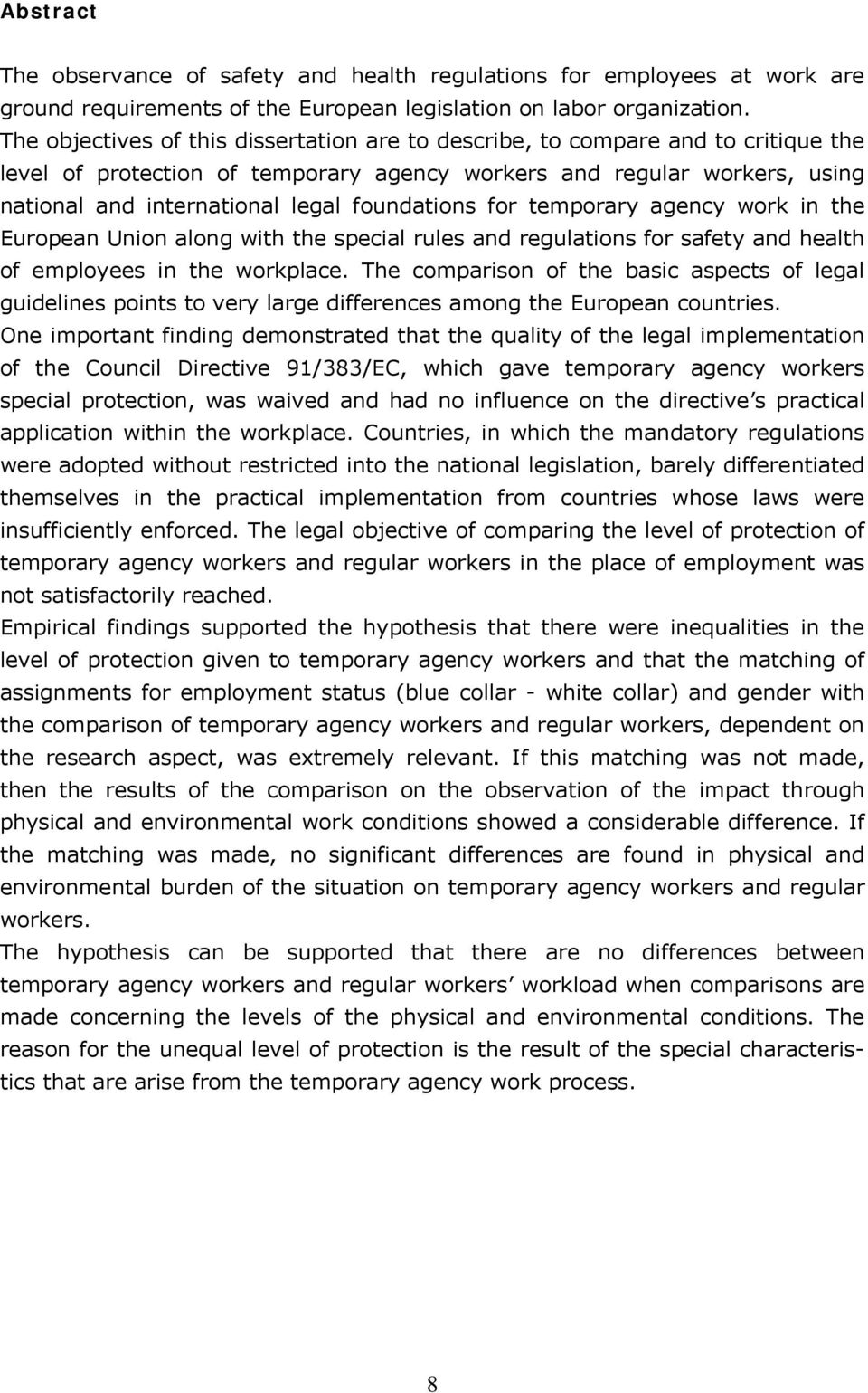 foundations for temporary agency work in the European Union along with the special rules and regulations for safety and health of employees in the workplace.