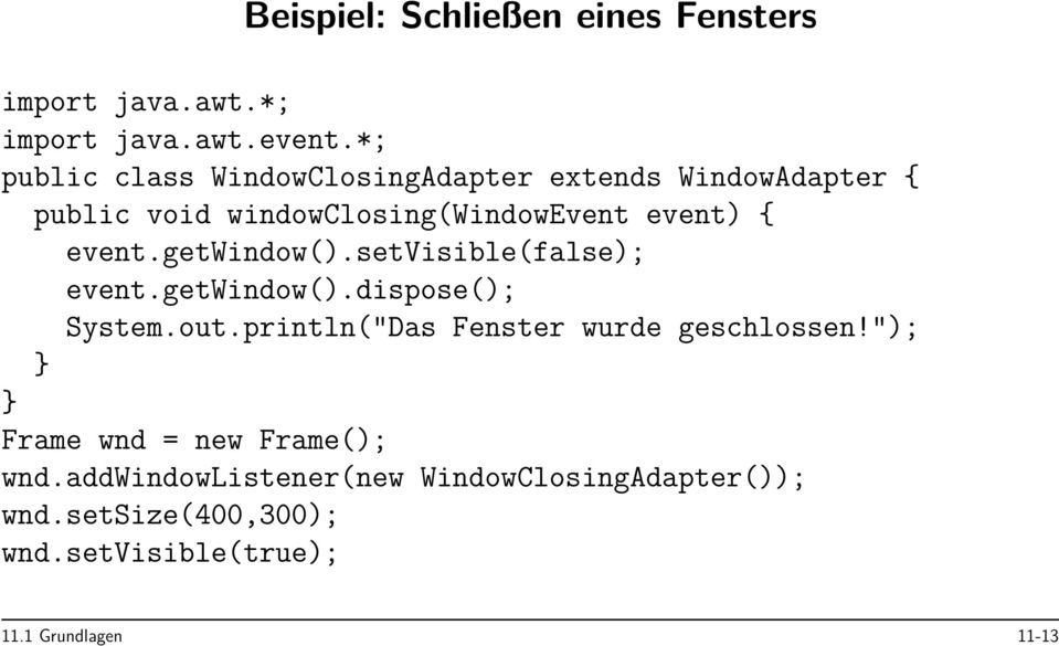 event.getwindow().setvisible(false); event.getwindow().dispose(); System.out.