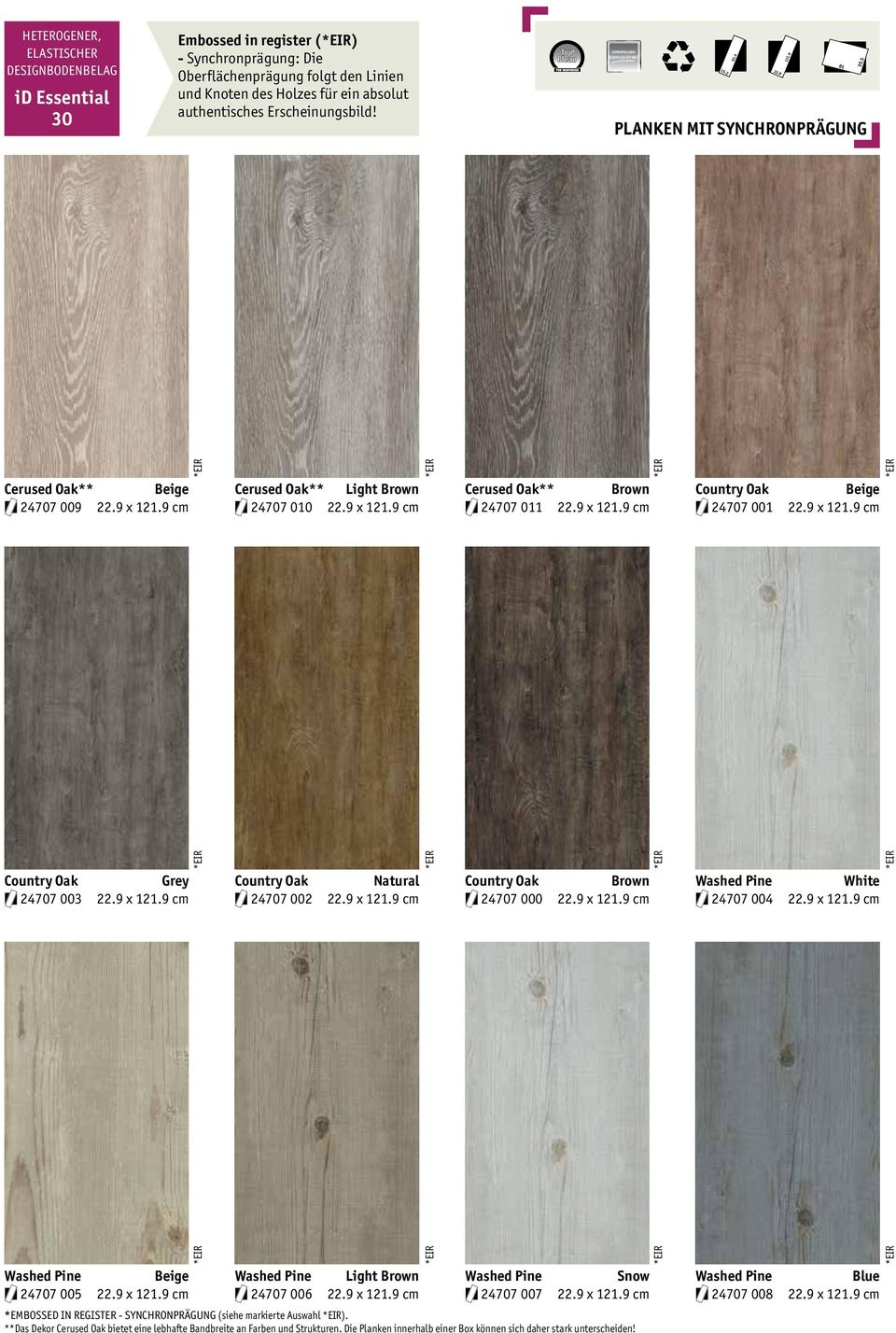 Oak Natural Country Oak Brown Washed Pine White 24707 003 x cm 24707 002 x cm 24707 000 x cm 24707 004 x cm Washed Pine Beige Washed Pine Light Brown Washed Pine Snow Washed Pine Blue 24707 005 x cm