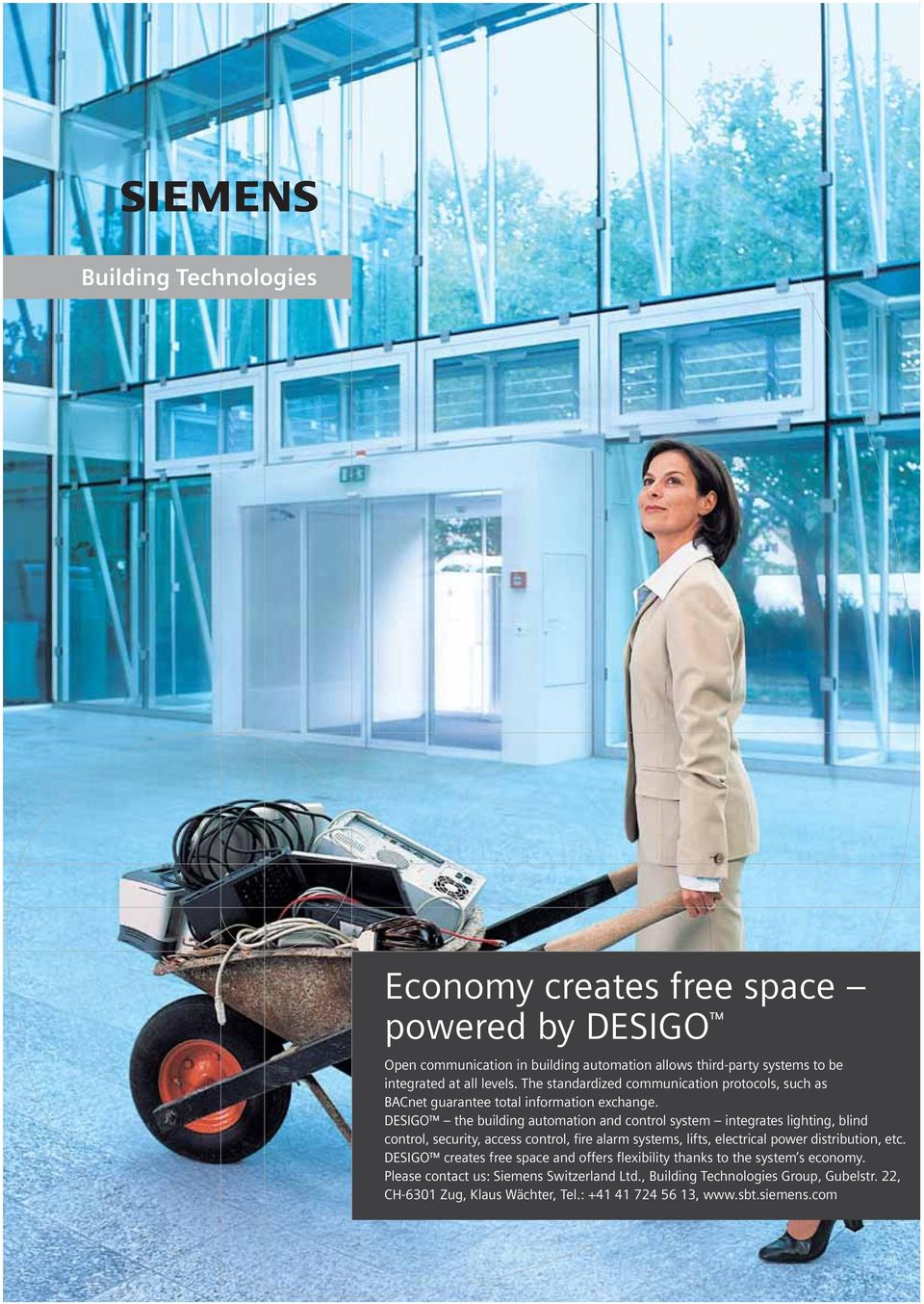DESIGO the building automation and control system integrates lighting, blind control, security, access control, fire alarm systems, lifts, electrical power