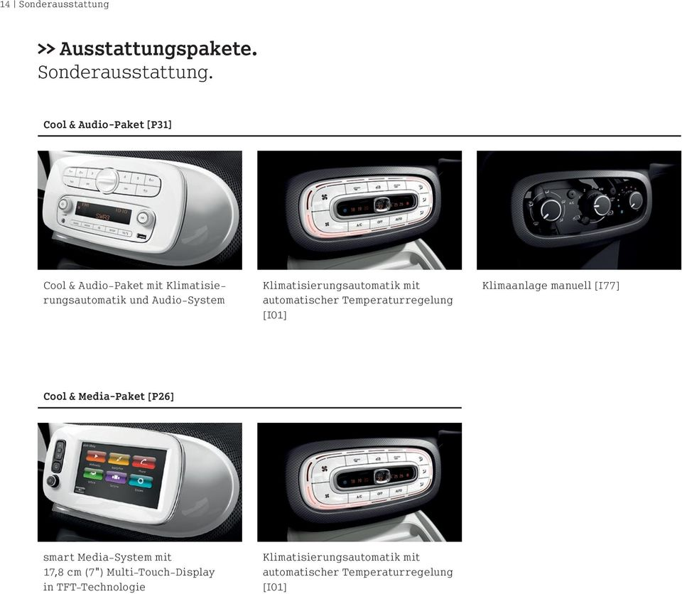 Cool & Audio-Paket [P31] Cool & Audio-Paket mit Klimatisierungsautomatik und Audio-System