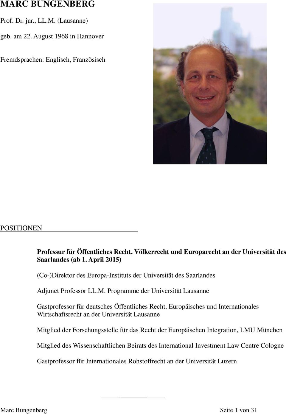 April 2015) (Co-)Direktor des Europa-Instituts der Universität des Saarlandes Adjunct Professor LL.M.