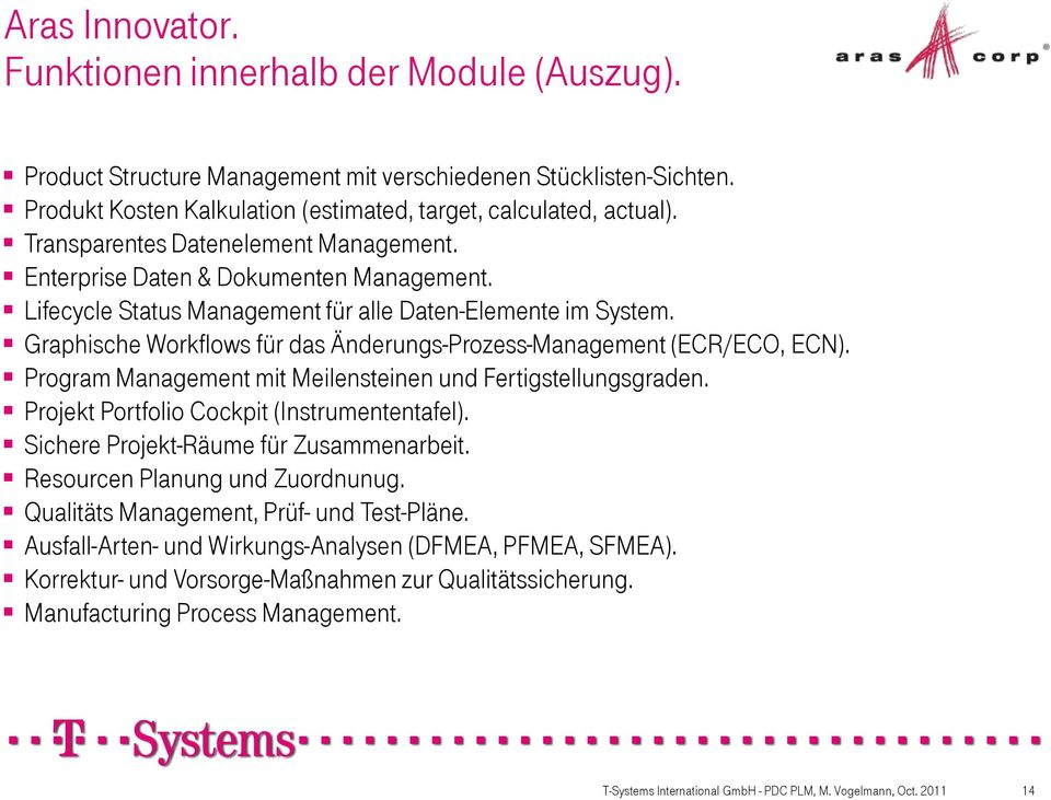Graphische Workflows für das Änderungs-Prozess-Management (ECR/ECO, ECN). Program Management mit Meilensteinen und Fertigstellungsgraden. Projekt Portfolio Cockpit (Instrumententafel).