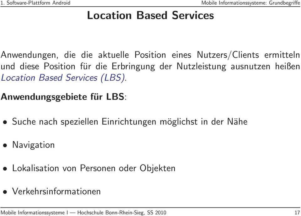 Location Based Services (LBS).
