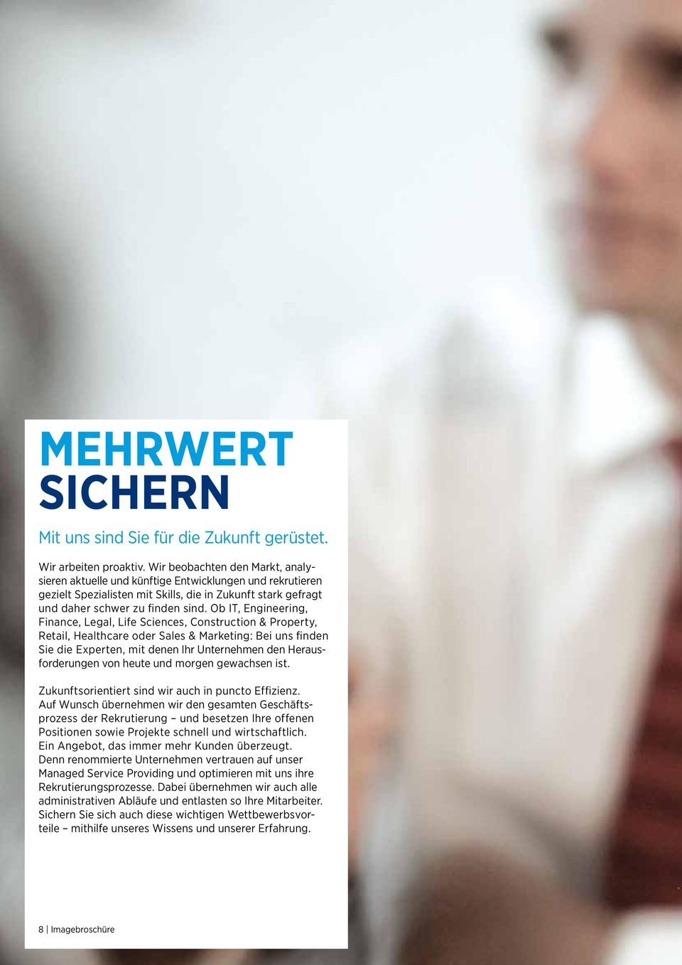 Ob IT, Engineering, Finance, Legal, Life Sciences, Construction & Property, Retail, Healthcare oder Sales & Marke ting: Bei uns finden Sie die Experten, mit denen Ihr Unternehmen den