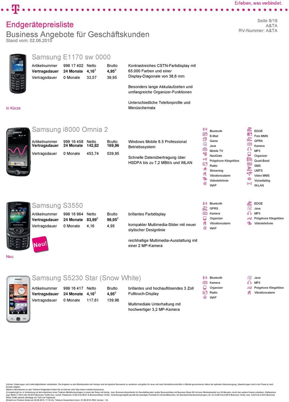 Artikelnummer 999 16 458 Netto Brutto 24 Monate 142,82 169,96 453,74 539,95 Windows Mobile 6.