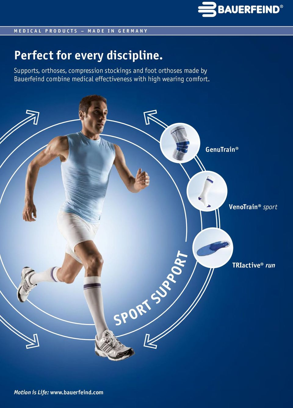 Bauerfeind combine medical effectiveness with high wearing comfort.
