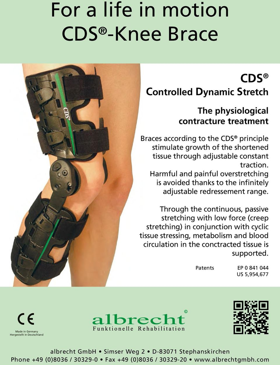 Through the continuous, passive stretching with low force (creep stretching) in conjunction with cyclic tissue stressing, metabolism and blood circulation in the conctracted tissue