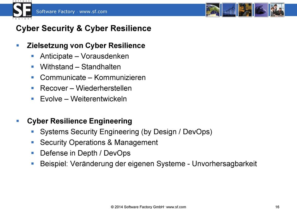 Engineering Systems Security Engineering (by Design / DevOps) Security Operations & Management Defense in