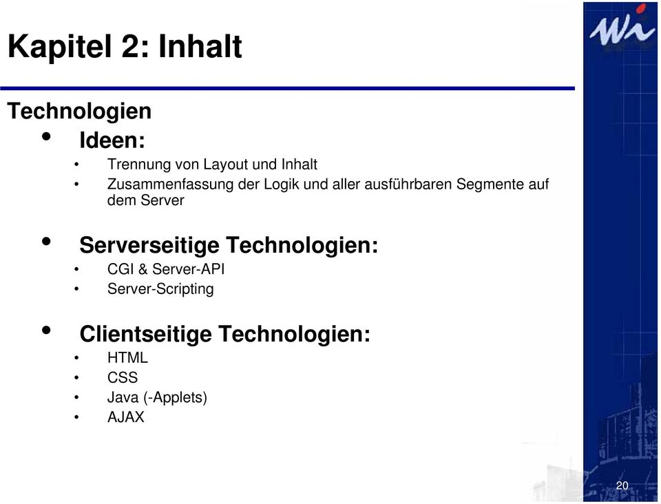 auf dem Server Serverseitige Technologien: CGI & Server-API
