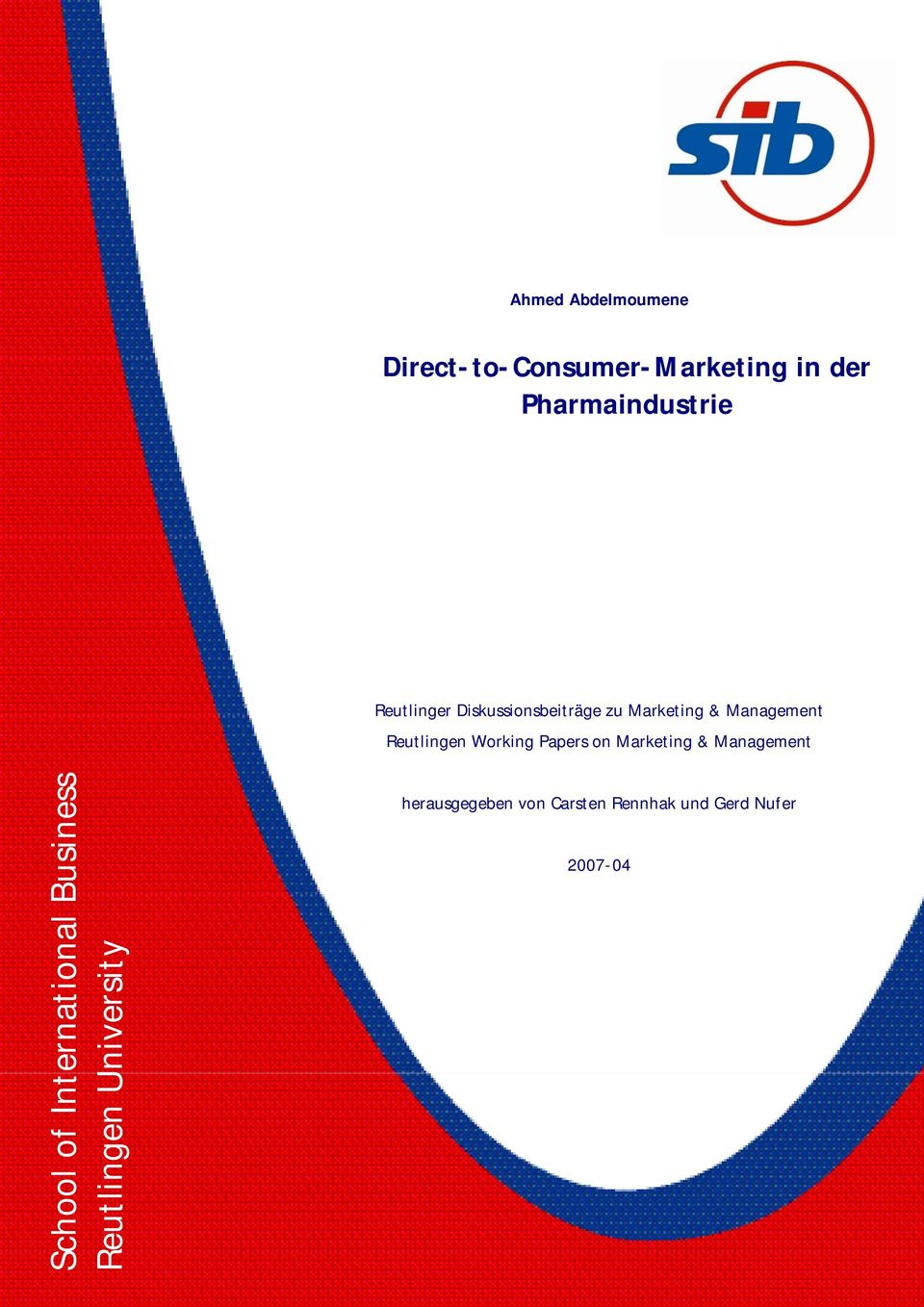 Working Papers on Marketing & Management School of International