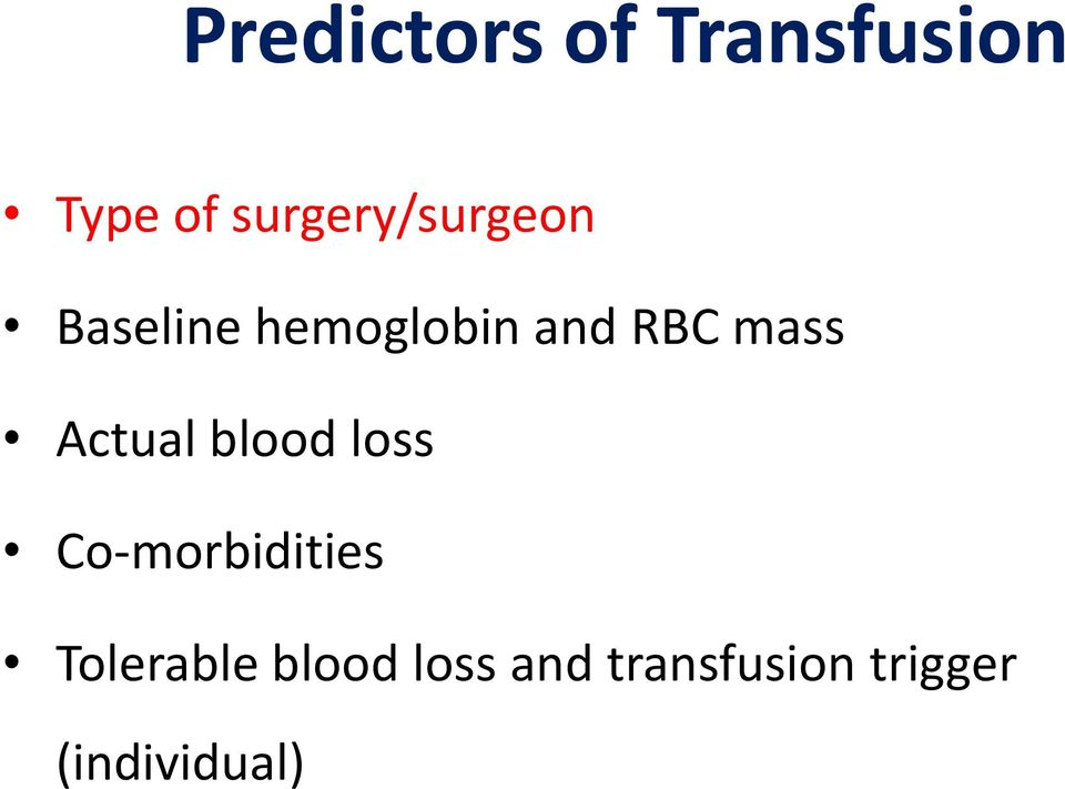 mass Actual blood loss Co-morbidities