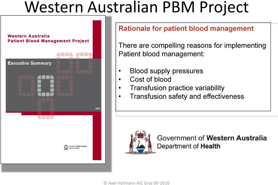 management: Blood supply pressures Cost of blood Transfusion practice