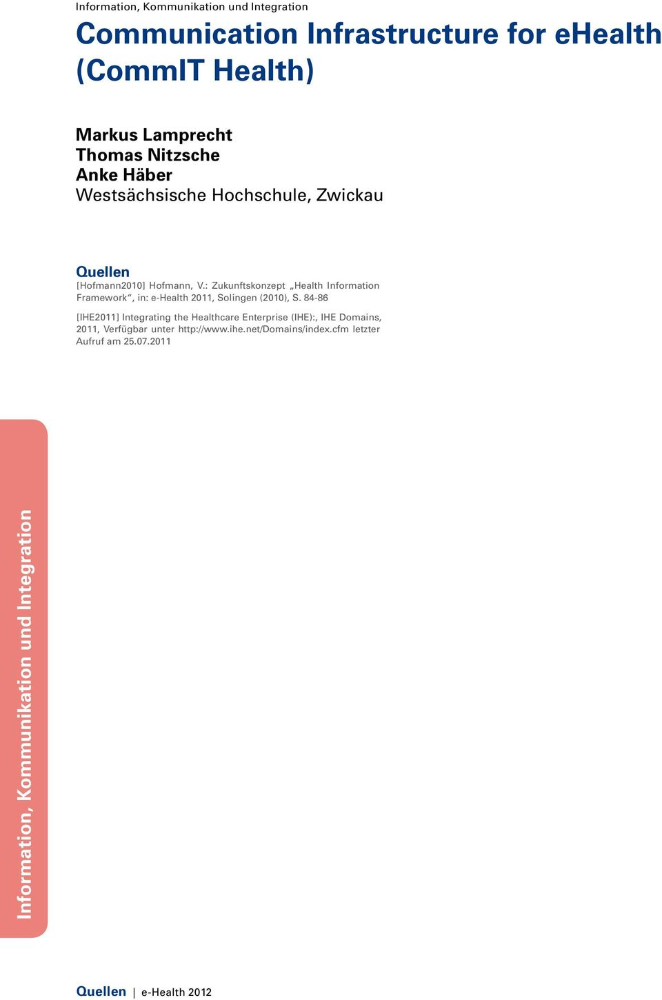 : Zukunftskonzept Health Information Framework, in: e-health 2011, Solingen (2010), S.