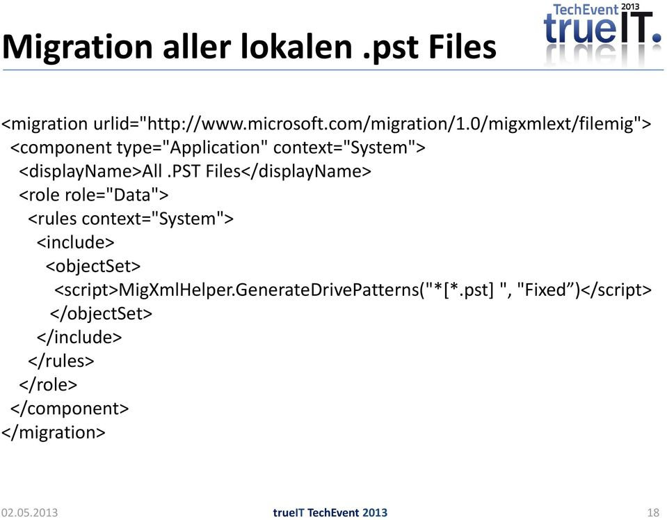 "pst Files</displayName> <role role=""data""> <rules context=""system""> <include> <objectset> <script>migxmlhelper."