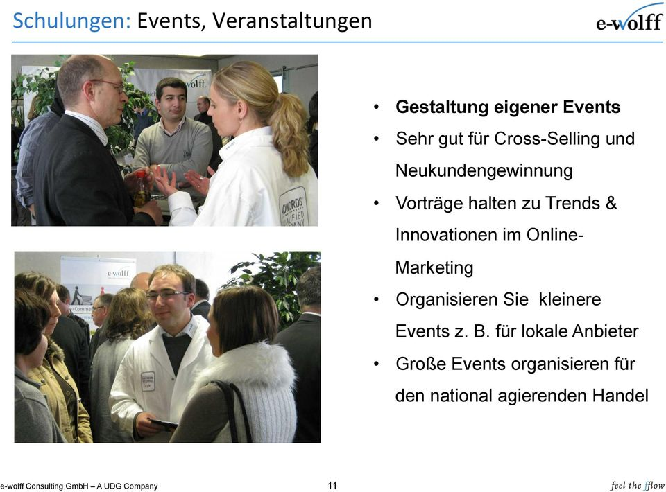 Innovationen im Online- Marketing Organisieren Sie kleinere Events z. B.