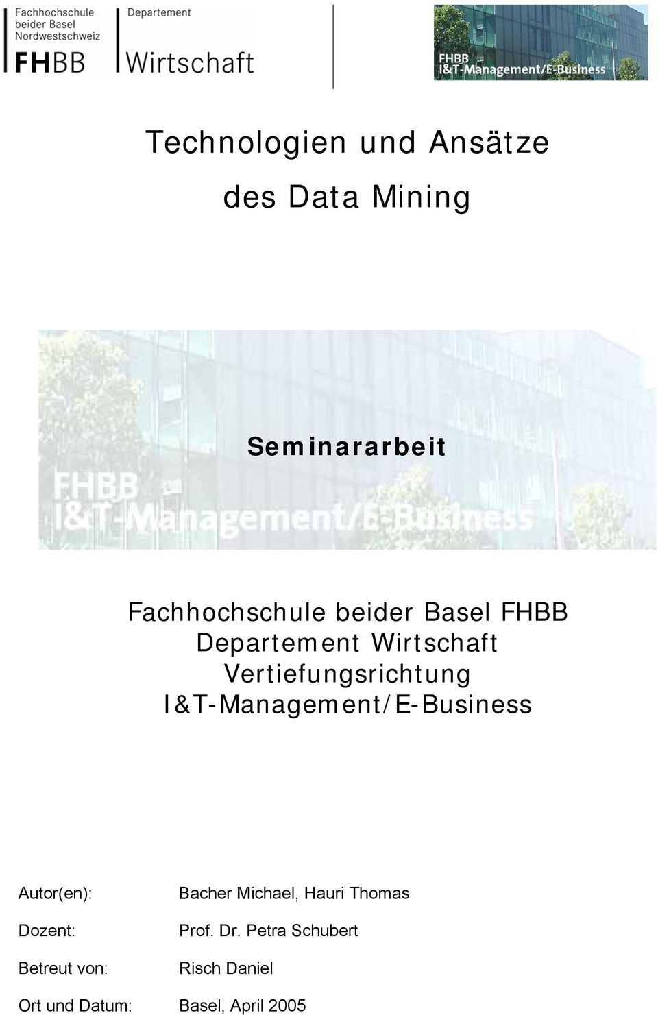I&T-Management/E-Business Autor(en): Dozent: Betreut von: Bacher