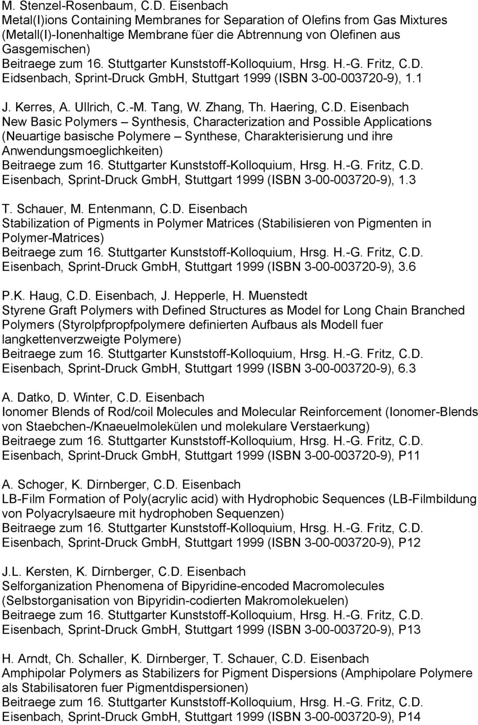 Haering, New Basic Polymers Synthesis, Characterization and Possible Applications (Neuartige basische Polymere Synthese, Charakterisierung und ihre Anwendungsmoeglichkeiten) Beitraege zum 16.