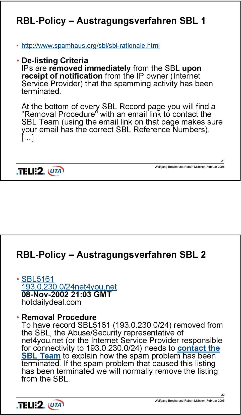 "At the bottom of every SBL Record page you will find a ""Removal Procedure"" with an email link to contact the SBL Team (using the email link on that page makes sure your email has the correct SBL"